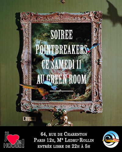 J'aime ta House! invite Point Breakers @ Green Room - Samedi 11 juin